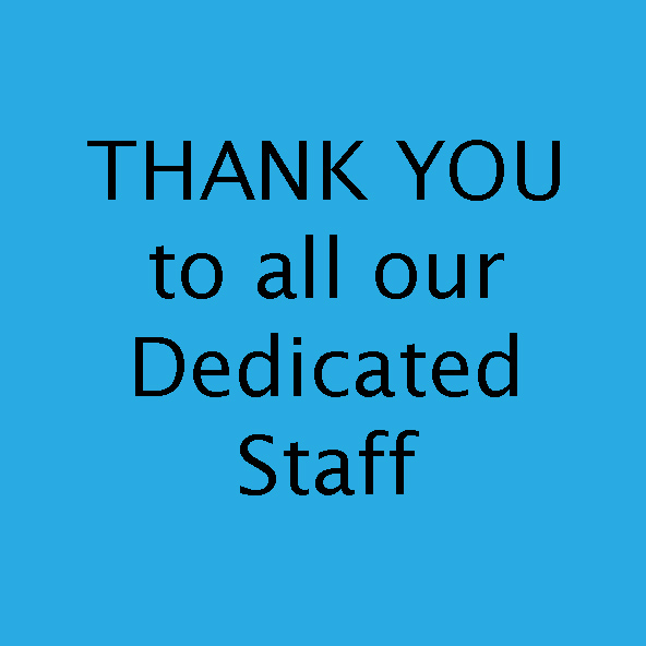 Thank You to all our dedicated staff